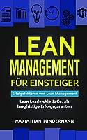 Lean Management fuer Einsteiger: Erfolgsfaktoren von Lean Management – Lean Leadership & Co. als langfristige Erfolgsgaranten