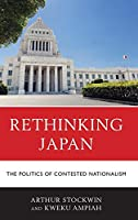 Rethinking Japan: The Politics of Contested Nationalism (New Studies of Modern Japan)