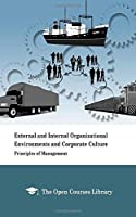 External and Internal Organizational Environments and Corporate Culture: Principles of Management