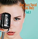 FOR JAZZ VOCAL FANS ONLY VOL.3