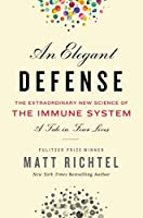 Elegant Defense An: The Extraordinary New Science of the Immune System: A Tale in Four Lives【洋書】 [並行輸入品]