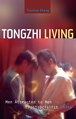 Tongzhi Living: Men Attracted to Men in Postsocialist China (English Edition)