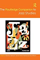 The Routledge Companion to Jazz Studies (Routledge Music Companions)