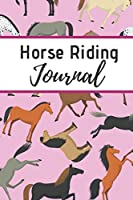 Horse Riding Journal: Horseback Training Notebook for Journaling | Equestrian Notebook | 131 pages, 6x9 inches | Gift for Horse Lovers & Girls