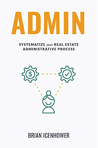 ADMIN: Systematize Your Real Estate Administrative Process (English Edition)
