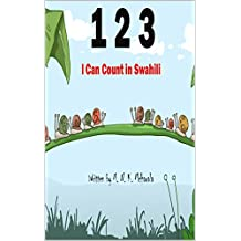 1 2 3: I Can  Count in Swahili: A Swahili book of numbers and fun words (Swahili Foundations)