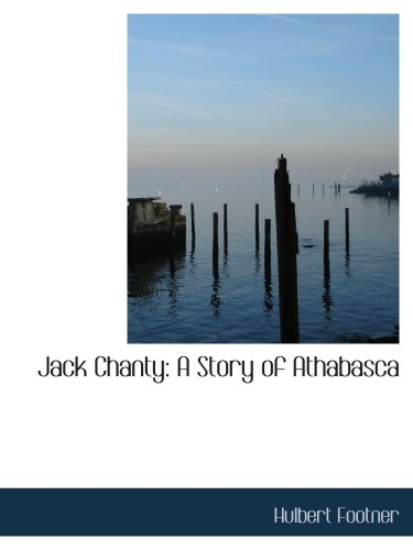 Jack Chanty: A Story of Athabasca