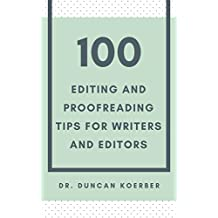 100 Editing and Proofreading Tips for Writers and Editors