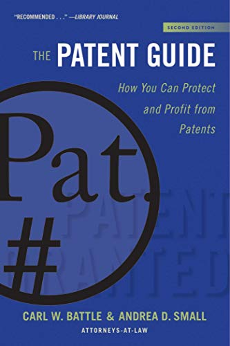 Download The Patent Guide: How You Can Protect and Profit from Patents (Second Edition) (Allworth Intellectual Property Made Easy Series) 1621537005