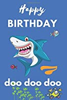 """Happy Birthday Shark: Shark Doo Doo Journal To Write In For 7-Year-Old Boys & Girls, happy birthday gift 6""""x9"""" inches - unique diary made up of 120 fantastic compositions of virgin lined pages"""