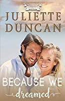 Because We Dreamed: A Christian Romance (Transformed by Love)