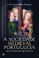 A Sociedade Medieval Portuguesa Aspectos da vida quotidiana