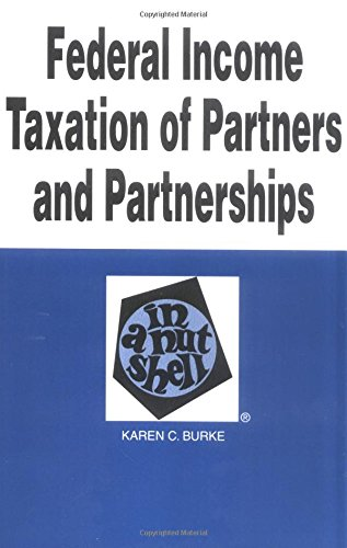 Download Federal Income Taxation of Partners and Partnerships in a Nutshell (Nutshell Series) 0314230467
