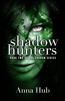 Shadow Hunters: Second Edition (The Shadow Series Book 2) by [Hub, Anna]