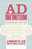 Ad Infinitum: A Biography of Latin by Harry Hill(1905-07-04)