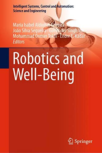 Robotics and Well-Being (Intelligent Systems, Control and Automation: Science and Engineering)