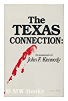 Texas Connection: The Assassination of President John F. Kennedy