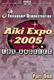 8th Friendship Demonstration Aiki Expo 2005 Vol.1 by Christian Tissier