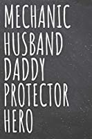 Mechanic Husband Daddy Protector Hero: Mechanic Dot Grid Notebook, Planner or Journal - 110 Dotted Pages - Office Equipment, Supplies - Funny Mechanic Gift Idea for Christmas or Birthday