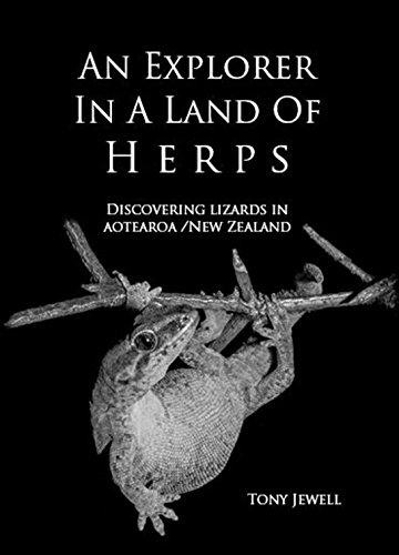 An explorer in a land of herps: discovering lizards in Aotearoa/New Zealand (English Edition)
