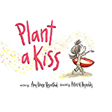 Plant a Kiss (English Edition)