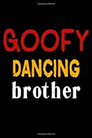 Goofy Dancing Brother: College Ruled Journal Or Notebook (6X9 Inches) With 120 Pages