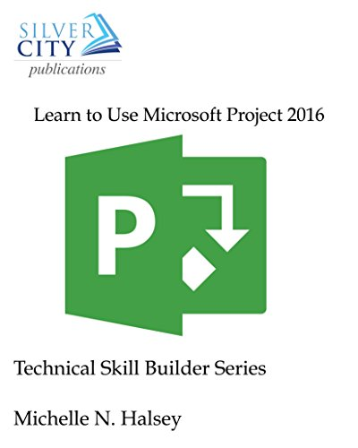 Learn to Use Microsoft Project 2016 (Technical Skill Builder Series) (English Edition)