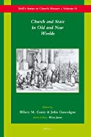 Church and State in Old and New Worlds (Brill's Series in Church History)