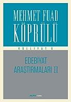Mehmet Fuad Krl Klliyat 6 - Edebiyat Arastirmalari II
