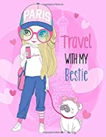 Paris Travel With My Bestie: Vision Board Journal | 2020 Monthly Goal Planner Notebook | Dream Board Notebook Goal Tracker