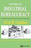 Patterns of Industrial Bureaucracy