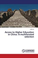 Access to Higher Education in China: A Multifaceted Selection
