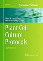 Plant Cell Culture Protocols (Methods in Molecular Biology)