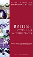 Alastair Sawday's Special Places To Stay British Hotels, Inns, And Other Places (Special Places to Stay British Hotels, Inns and Other Places)