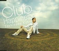 Club Happiness by Kubota Toshinobu (2005-08-24)