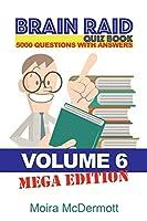 Brain Raid Quiz 5000 Questions and Answers: Volume 6 Mega Edition (Brain Raid Quiz Books)