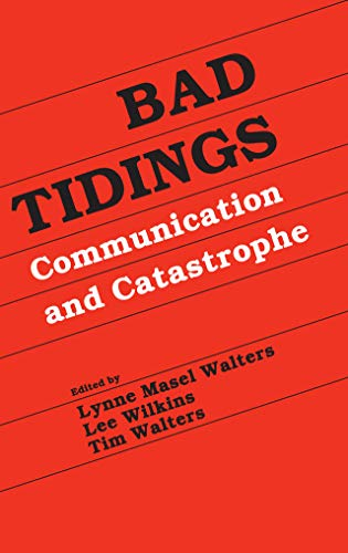 Bad Tidings: Communication and Catastrophe (Routledge Communication Series) (English Edition)