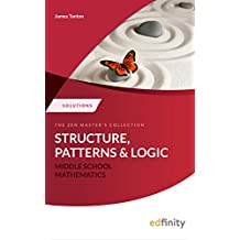 Solutions Manual - Structure, Patterns and Logic (Middle School Mathematics)