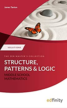 Solutions Manual - Structure, Patterns and Logic (Middle School Mathematics) by [Tanton, James]