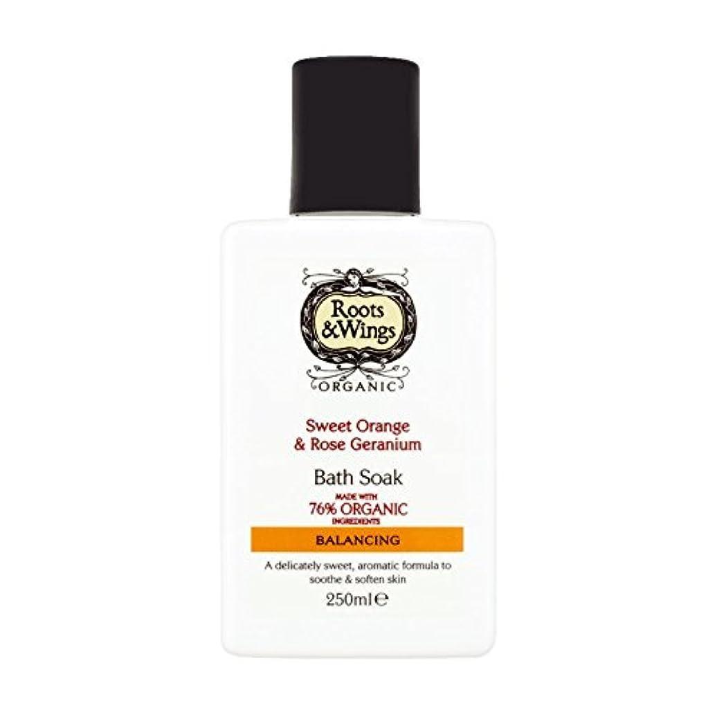 前に参照おRoots & Wings Bath Soak Sweet Orange & Rose Geranium 250ml (Pack of 6) - ルーツ&翼バス甘いオレンジを浸し&ゼラニウム250ミリリットルをバラ (x6...