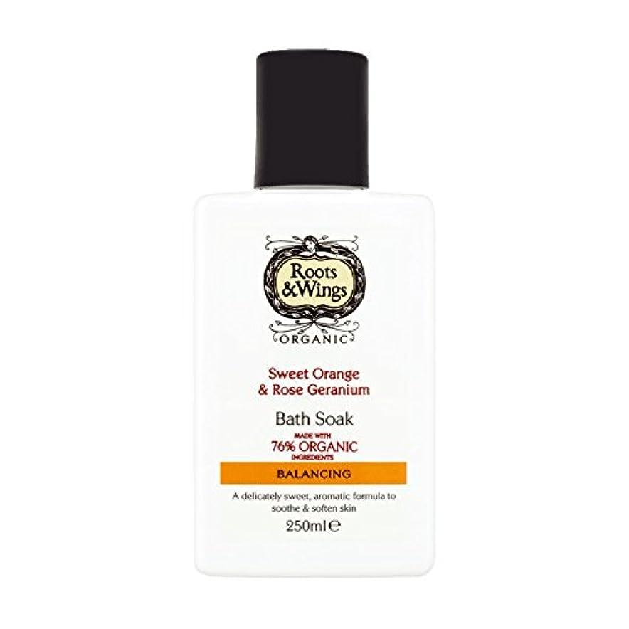 大宇宙アサート急いでRoots & Wings Bath Soak Sweet Orange & Rose Geranium 250ml (Pack of 2) - ルーツ&翼バス甘いオレンジを浸し&ゼラニウム250ミリリットルをバラ (x2...