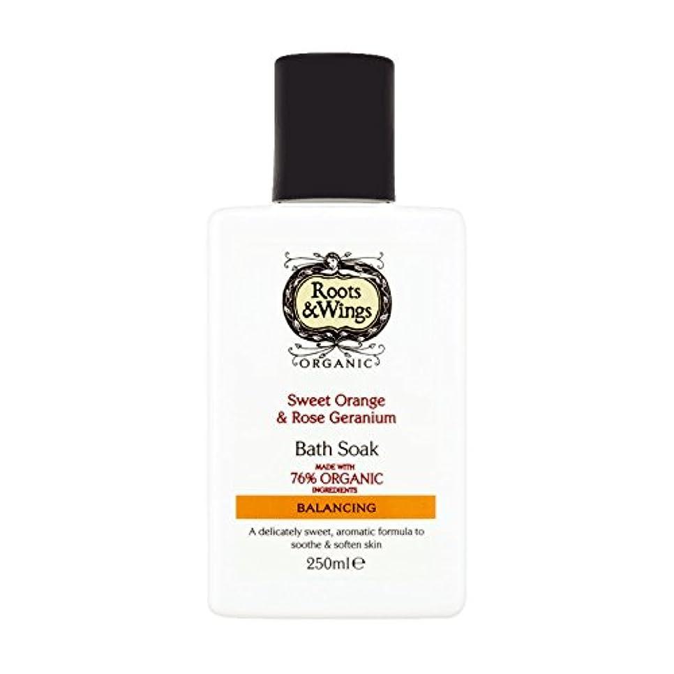 カウンターパート紛争祝福Roots & Wings Bath Soak Sweet Orange & Rose Geranium 250ml (Pack of 6) - ルーツ&翼バス甘いオレンジを浸し&ゼラニウム250ミリリットルをバラ (x6...