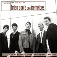 The Very Best of Brian Poole And The Tremeloes by Brian Poole The Tremeloes (2004-01-27)