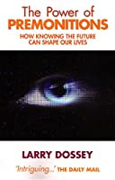 Power of Premonitions: How Knowing the Future Can Shape Our Lives. Larry Dossey