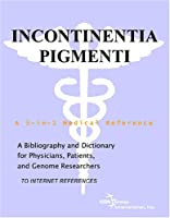 Incontinentia Pigmenti - A Bibliography and Dictionary for Physicians, Patients, and Genome Researchers