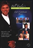 Let's Celebrate Jesus (Bill Traylor's Southern Gospel Hour Series)