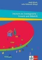 """Deutsch als Zweitsprache - Erwerb und Didaktik: Beitraege aus dem 10. Workshop """"Kinder mit Migrationshintergrund"""", 2014"""