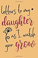 Letters To My Daughter: And Book Of , Letters ، From Mother To Daughter