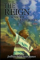 The REIGN: War to End Wars