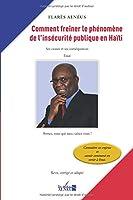 Comment freiner le phénomène de l'insécurité publique en Haïti